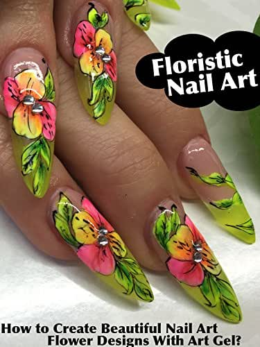 Floristic Nail Art: How to Create Beautiful Nail Art Flower Designs With Art Gel?