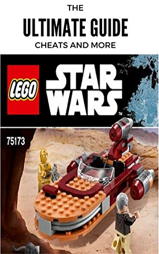 The NEW Complete Guide to: LEGO Star Wars Game Cheats AND Guide with Tips & Tricks, Strategy, Walkthrough, Secrets, Download the game, Codes, Gameplay and MORE!