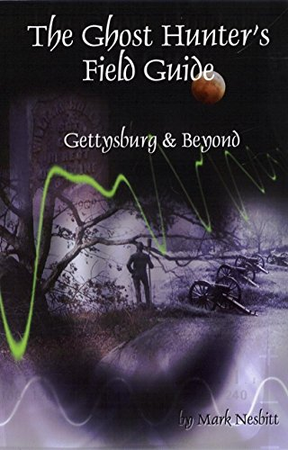 The Ghost Hunter's Field Guide: Gettysburg & Beyond -