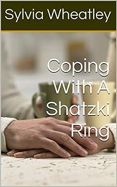Coping With A Shatzki Ring