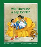 img - for By Dorothy Corey - Will There Be a Lap for Me? (1992-01-16) [Paperback] book / textbook / text book
