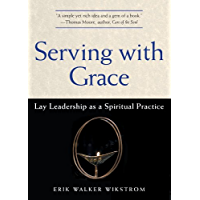 Serving with Grace: Lay Leadership as a Spiritual Practice