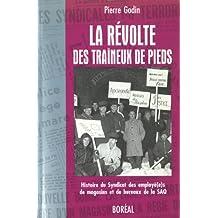 Révolte des traîneux de pieds (La): Hist. du Syndicat employés SAQ