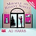 Miracle on Regent Street Audiobook by Ali Harris Narrated by Penelope Rawlins
