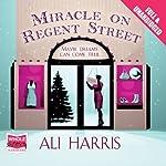 Miracle on Regent Street | Ali Harris