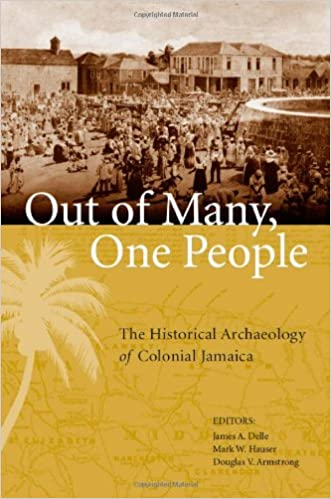 Book Out of Many, One People: The Historical Archaeology of Colonial Jamaica (Caribbean Archaeology and Ethnohistory)