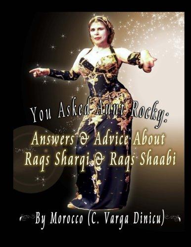 You Asked Aunt Rocky: Answers & Advice About Raqs Sharqi & Raqs Shaabi ePub fb2 book
