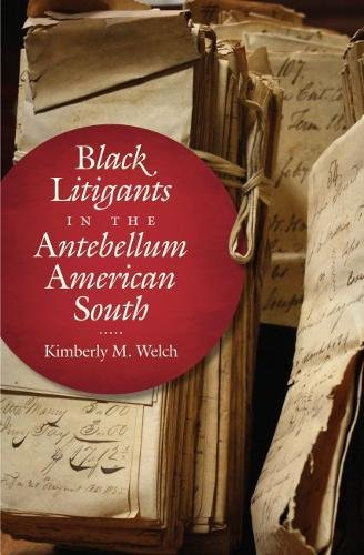 Search : Black Litigants in the Antebellum American South (The John Hope Franklin Series in African American History and Culture)