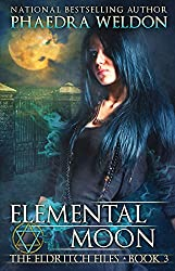 Elemental Moon (The Eldritch Files Book 3)