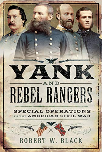 - Yank and Rebel Rangers: Special Operations in the American Civil War