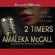 2 Timers: Love Sisters Series | Amaleka McCall