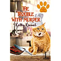 The Trouble with Murder (A Gourmet Cat Mystery)