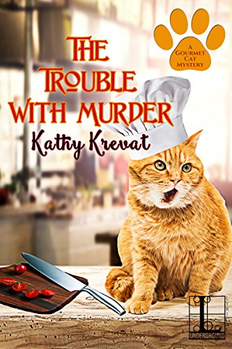 The Trouble with Murder (A Gourmet Cat Mystery) by [Krevat, Kathy]