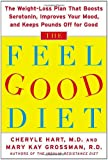 The Feel-Good Diet: The Weight-Loss Plan That Boosts Serotonin, Improves Your Mood, and Keeps Pounds Off for Good