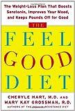 The Feel-Good Diet, Cheryle R. Hart and Mary Kay Grossman, 0071453784