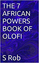 THE 7 AFRICAN POWERS BOOK OF OLOFI