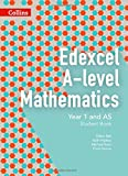 Edexcel A-level Mathematics Student Book Year 1 and AS (Collins Edexcel A-level Mathematics)