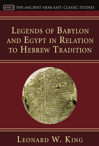 Legends of Babylon and Egypt in Relation to Hebrew Tradition: (Schweich Lectures)
