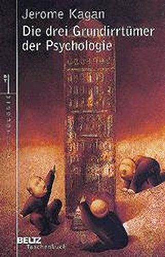 Die drei Grundirrtümer der Psychologie (Beltz Taschenbuch/Psychologie)