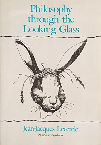 Philosophy Through the Looking-Glass: Language, Nonsense, Desire (Problems of Modern European Thought)