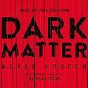 Dark Matter Hörbuch von Blake Crouch Gesprochen von: Jon Lindstrom