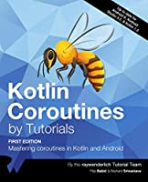 Kotlin Coroutines by Tutorials: Mastering coroutines in Kotlin and Android Front Cover