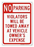 No Parking Violators Will Be Towed Away at Vehicle's Owner Expense Sign - 14''x10'' .040 Rust Free Aluminum - Made in USA - UV Protected and Weatherproof - A82-226AL