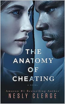 The Anatomy of Cheating: A Novel by [Clerge, Nesly]