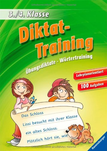 Diktat-Training (3./4. Klasse): Übungsdiktate, Wörtertraining