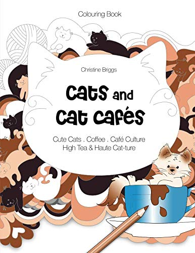 Cats and Cat Cafés: Colouring Book for Adults