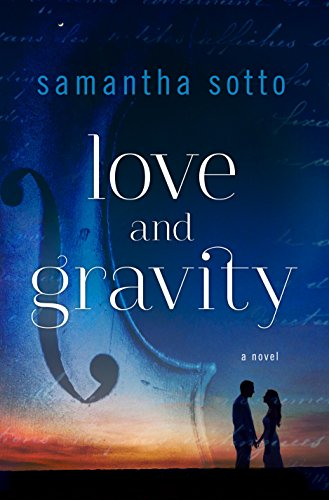 Love and Gravity: A Novel by [Sotto, Samantha]