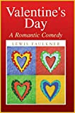 Valentine's Day--A Romantic Comedy