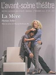 L'avant-scène théâtre, N°1291 : La Mère par L'Avant-scène théâtre