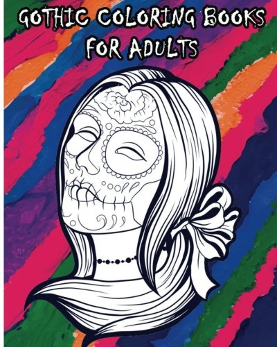Amazon.com: Gothic Coloring Books For Adults: 100 Pages Day Of The Dead  Sugar Skull Coloring Book (9781532798627): Gothic Coloring Book: Books