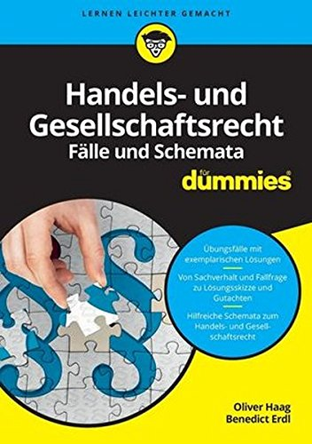 Handels- und Gesellschaftsrecht Fälle und Schemata für Dummies Taschenbuch – 10. August 2016 Oliver Haag Benedict Erdl Wiley 3527712208