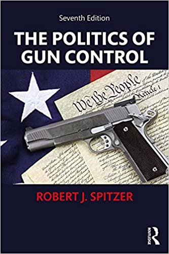The Politics of Gun Control - Kindle edition by Robert J  Spitzer