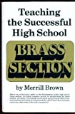 Teaching the Successful High School Brass Section, Merrill E. Brown, 013895805X