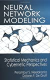 Neural Network Modeling : Statistical Mechanics and Cybernetic Perspectives, Neelakanta, Perambur S. and DeGroff, Dolores F., 0849324882