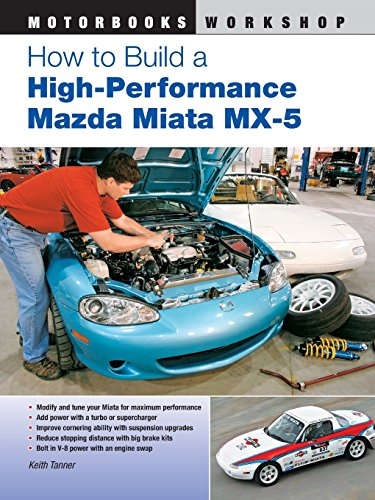 How to Build a High-Performance Mazda Miata MX-5 (Motorbooks Workshop) by Keith Tanner (25-Jan-2011) Paperback