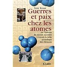 Guerres et paix chez les atomes (Les aventures de la connaissance) (French Edition)