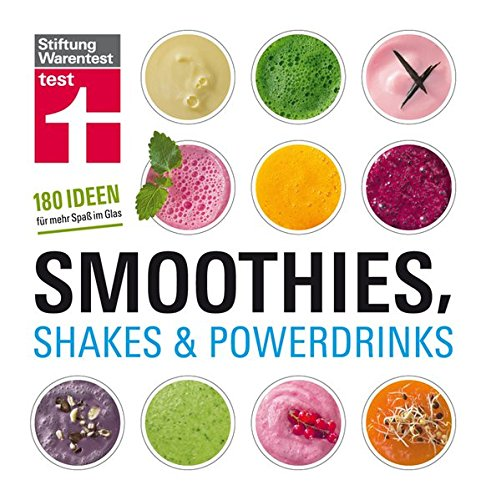 Smoothies Shakes And Powerdrinks  180 Rezepte Auch Für Bubble Teas Und Kalte Suppen   Schritt Für Schritt Fotos   Nährwertangaben