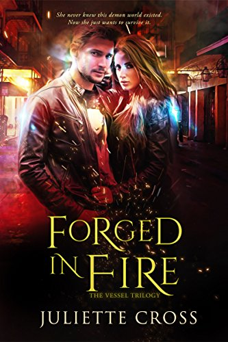 Forged in Fire by Juliette Cross
