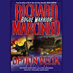 Rogue Warrior: Option Delta | Richard Marcinko,John Weisman