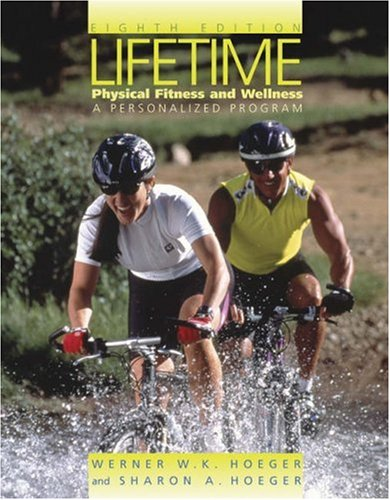 Lifetime Physical Fitness and Wellness: A Personalized Plan (with Personal Daily Log, Profile Plus 2005, and Health, Fit