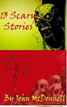 13 Scary Stories by [McDonnell, John]
