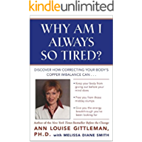 Why Am I Always So Tired?: Discover How Correcting Your Body's Copper Imbalance Can * Keep Your Body From Giving Out…