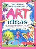 The Usborne Complete Book of Art Ideas (Usborne Art Ideas)