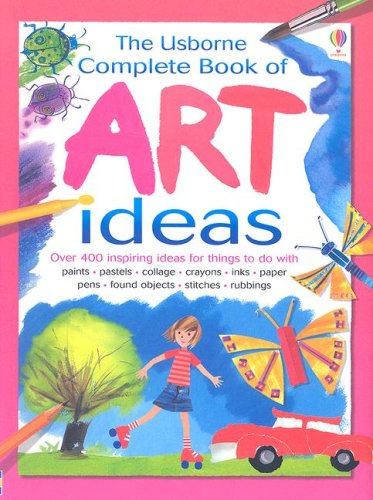 The Usborne Complete Book of Art Ideas (Usborne Art Ideas) ebook