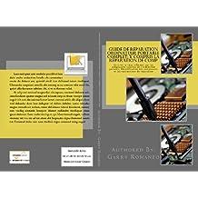 Guide de réparation ordinateur portable complet; y compris la réparation de composants Niveau mère! (French Edition)