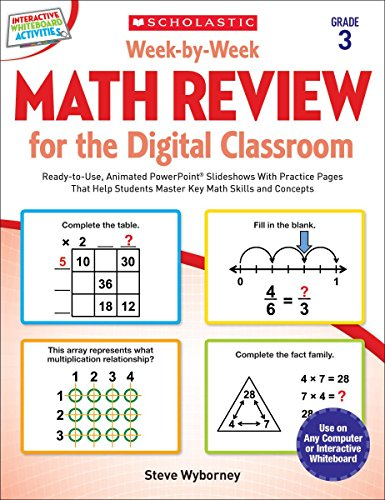 Week-by-Week Math Review for the Digital Classroom: Grade 3: Ready-to-Use, Animated PowerPoint® Slideshows With Practice Pages That Help Students Master Key Math Skills and Concepts